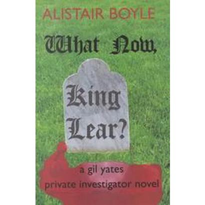What Now, King Lear? (Hardcover)