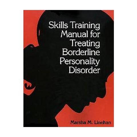 Skills Training Manual for Treating Borderline Personality Disorder (Paperback)