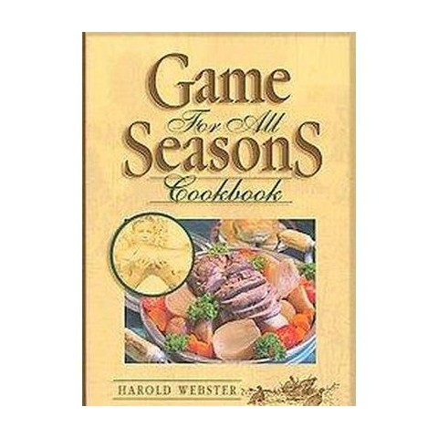 Game for All Seasons Cookbook (Paperback)