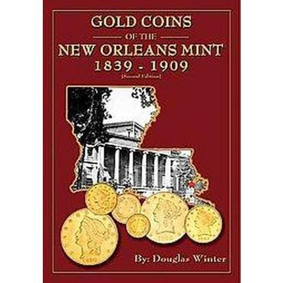 Gold Coins of the New Orleans Mint (Paperback)