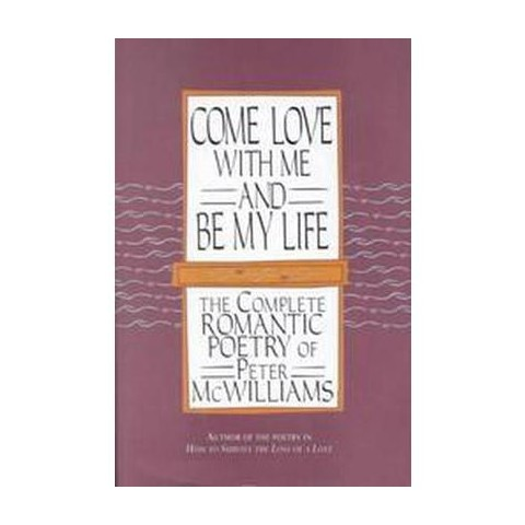 Come Love With Me and Be My Life (Hardcover)