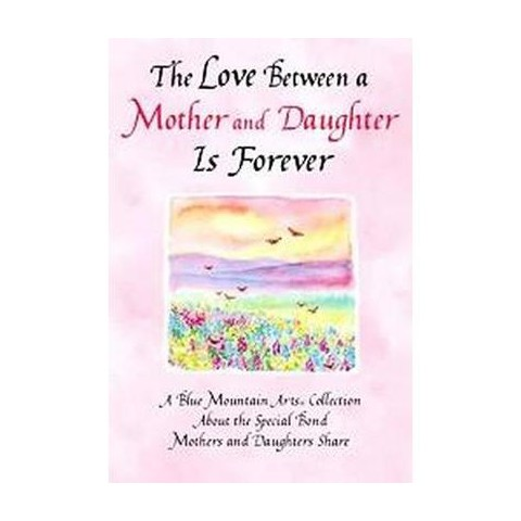 The Love Between a Mother And Daughter Is Forever (Paperback)