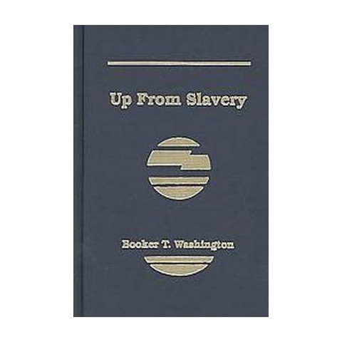 Up from Slavery (Reprint) (Hardcover)