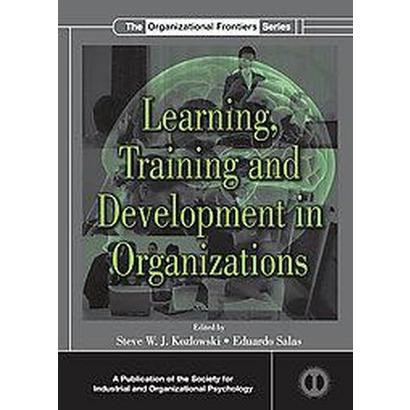 Learning, Training, and Development in Organizations (Hardcover)