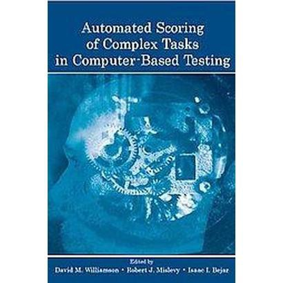 Automated Scoring of Complex Tasks in Computer-Based Testing (Paperback)