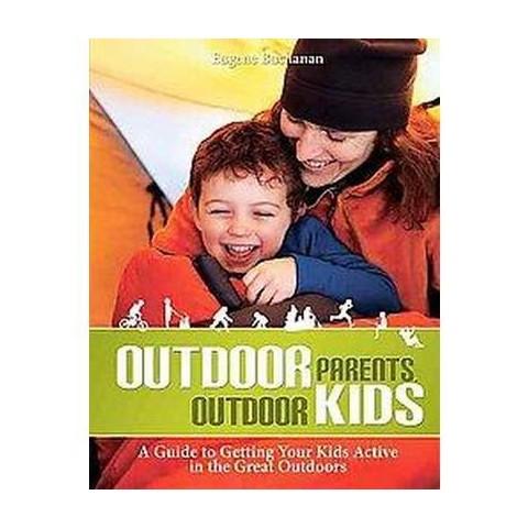 Outdoor Parents, Outdoor Kids (Paperback)