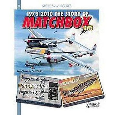 The Story of Matchbox Kits 1973 - 2000 (Paperback)