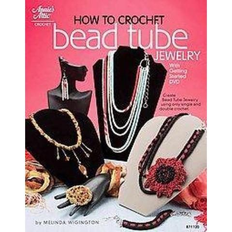 How to Crochet Bead Tube Jewelry (Mixed media product)