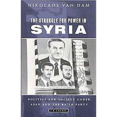 The Struggle for Power in Syria (Revised, New) (Paperback)