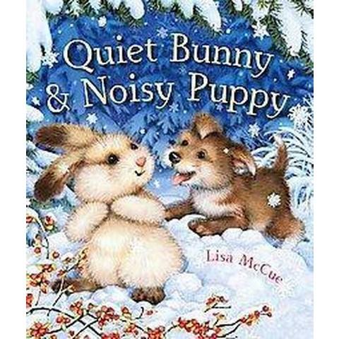 Quiet Bunny & Noisy Puppy (Hardcover)