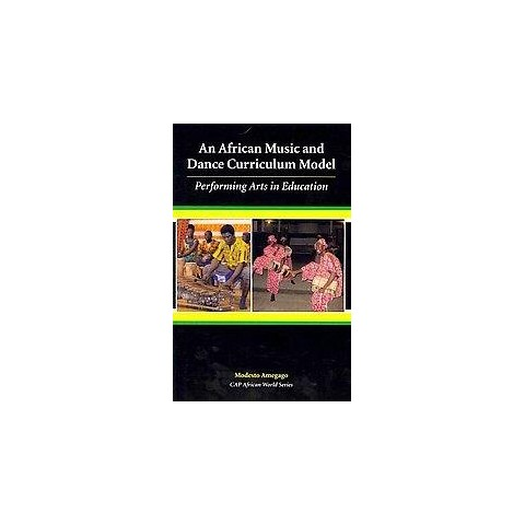 African Music and Dance Curriculum Model (Paperback)
