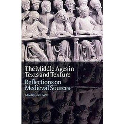 The Middle Ages in Texts and Texture (Paperback)
