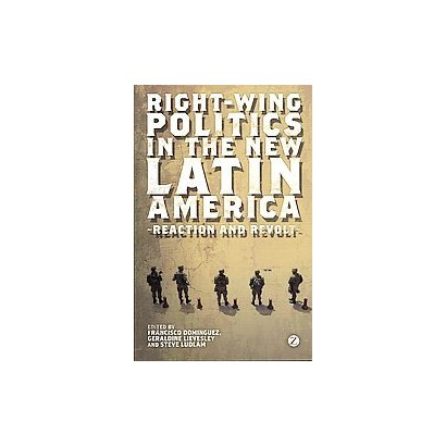 Right-Wing Politics in the New Latin America (Paperback)