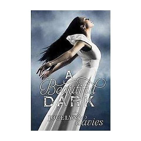 A Beautiful Dark (Hardcover)