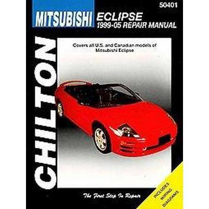 Chilton's Mitsubishi Eclipse, 1999-2005 Repair Manual (Paperback)