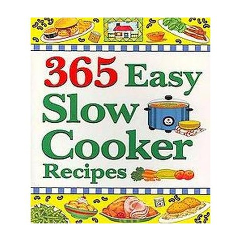 365 Easy Slow Cooker Recipes (Paperback)