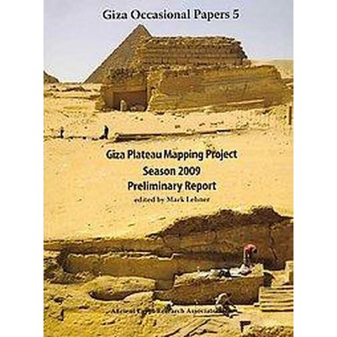 Giza Plateau Mapping Project Season 2009 Preliminary Report (Mixed media product)