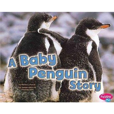 A Baby Penguin Story ( Pebble Plus: Baby Animals) (Paperback)