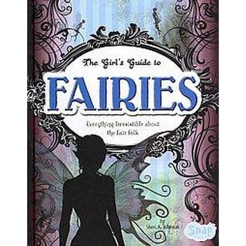 The Girl's Guide to Fairies (Hardcover)