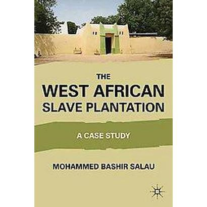 The West African Slave Plantation (Hardcover)