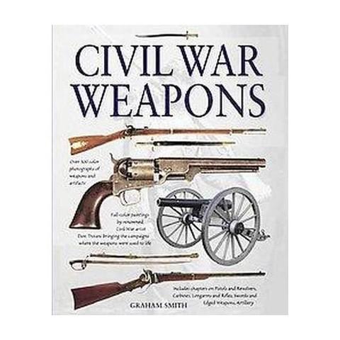 Civil War Weapons (Hardcover)