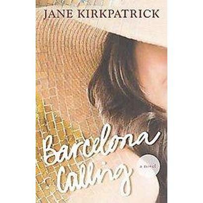 Barcelona Calling (Original) (Paperback)