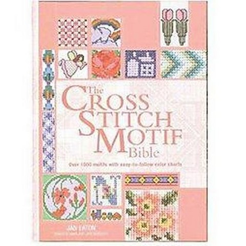 The Cross Stitch Motif Bible (Reprint) (Hardcover)
