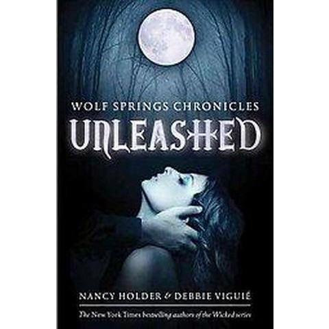 Unleashed (Wolf Spring Chronicles) (Hardcover)