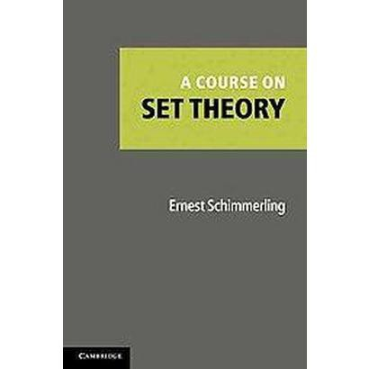 A Course on Set Theory (Hardcover)