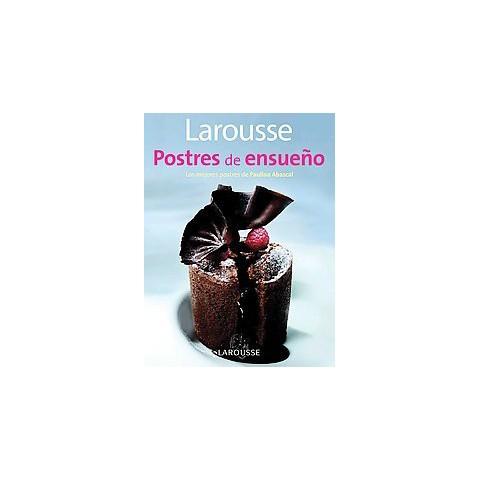 Postres de ensueno / Dreamlike Desserts (Paperback)
