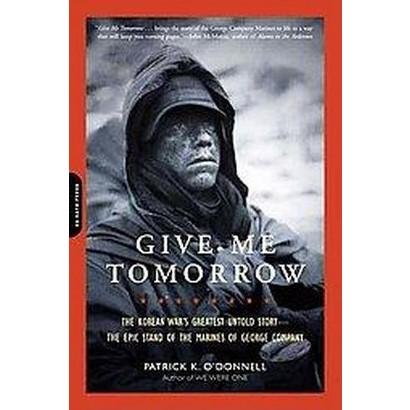 Give Me Tomorrow (Reprint) (Paperback)