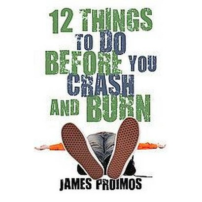 12 Things to Do Before You Crash and Burn (Hardcover)