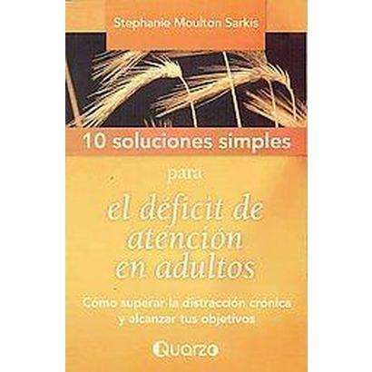 10 Soluciones Simples Para El Deficit De Atencion En Adultos / 10 Solution for Attention Deficit