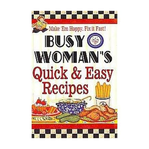 Busy Woman's Quick & Easy Recipes (Reprint) (Spiral)