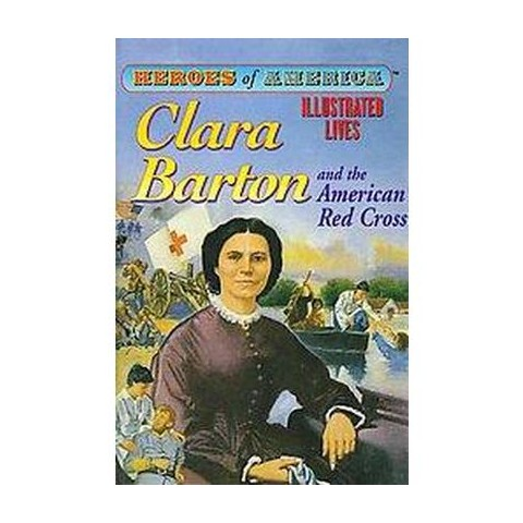 Clara Barton and the American Red Cross (Volume 1) (Hardcover)