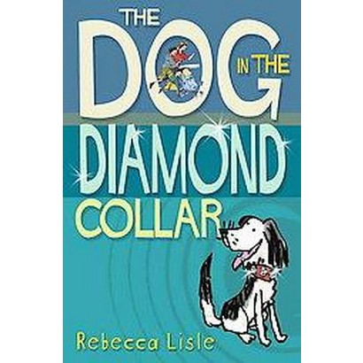 The Dog in the Diamond Collar (Paperback)
