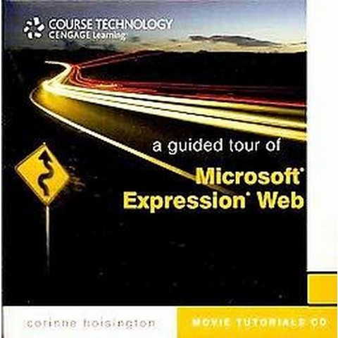 A Guided Tour of Microsoft Expression Web (CD-ROM)