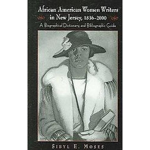 African American Women Writers in New Jersey, 1836-2000 (Paperback)