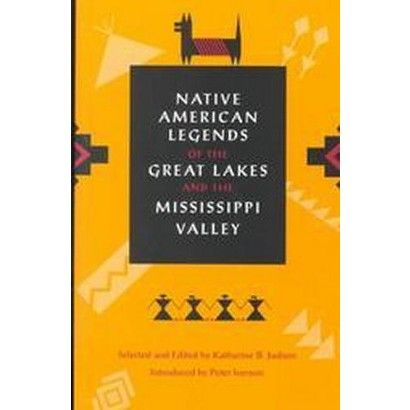 Native American Legends of the Great Lakes and the Mississippi Valley (Revised) (Paperback)