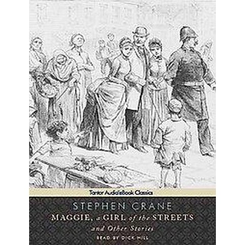 Maggie, a Girl of the Streets and Other Stories (Unabridged) (Compact Disc)