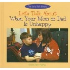 Let's Talk About When Your Mom or Dad Is Unhappy (Hardcover)