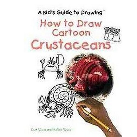 How to Draw Cartoon Crustaceans ( Kid's Guide to Drawing) (Hardcover)