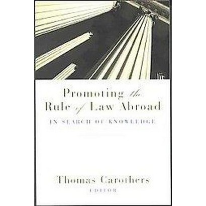 Promoting the Rule of Law Abroad (Paperback)