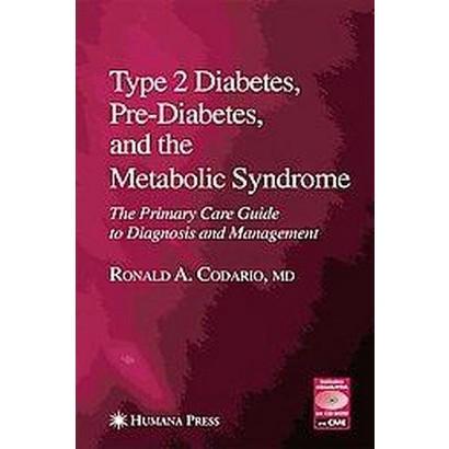 Type 2 Diabetes, Pre-diabetes, And The Metabolic Syndrome (Hardcover)