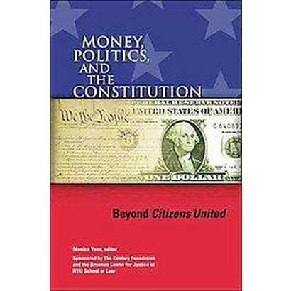 Money, Politics, and the Constitution (Paperback)