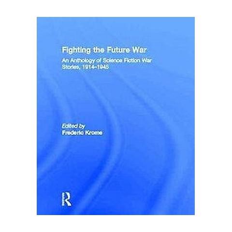 Fighting the Future War (Hardcover)