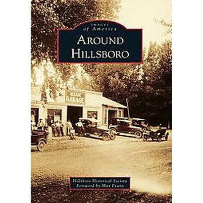Around Hillsboro (Paperback)