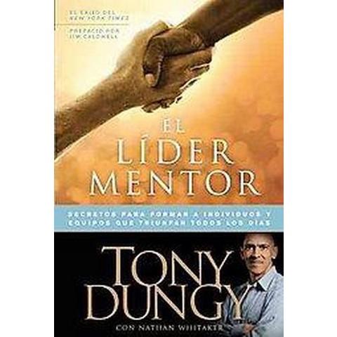 El lider mentor / The Mentor Leader (Paperback)