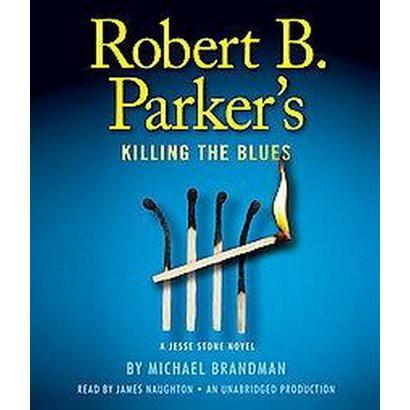 Robert B. Parker's Killing the Blues (Unabridged) (Compact Disc)