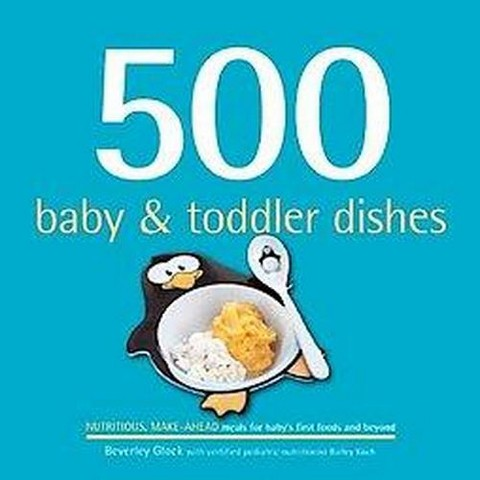 500 Baby & Toddler Dishes (Hardcover)